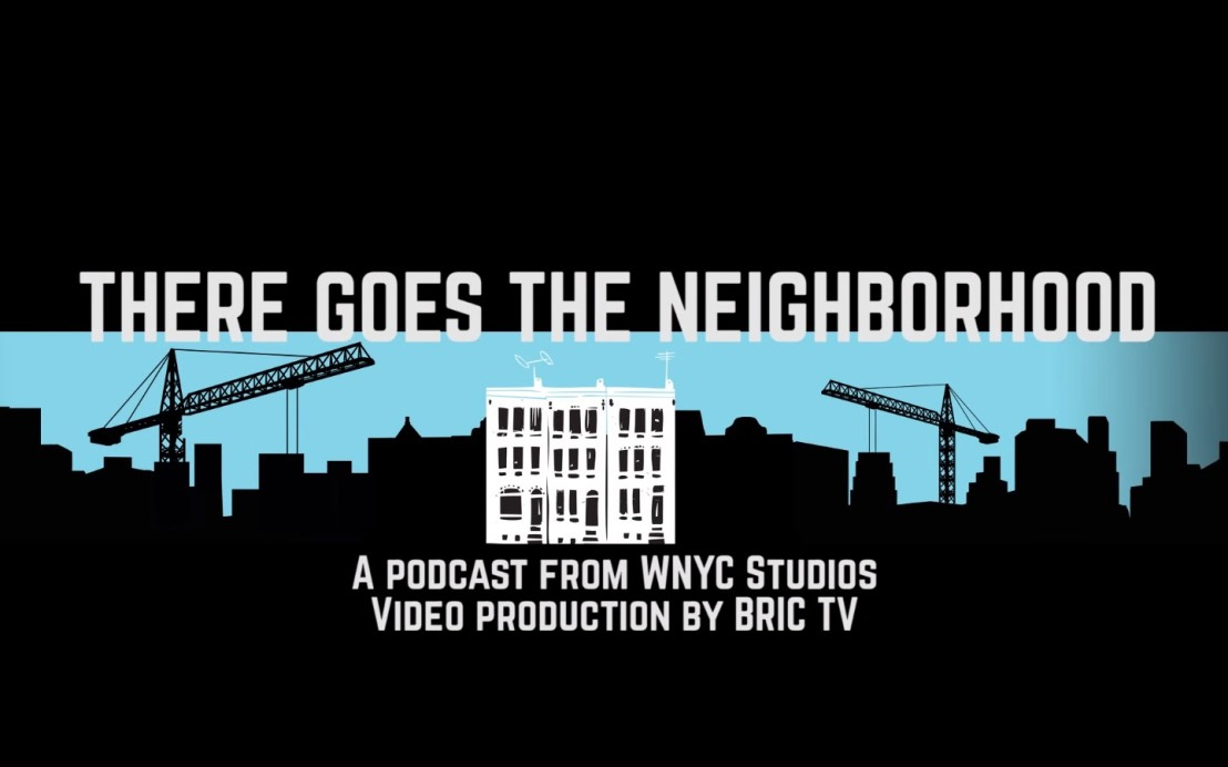 There Goes The Neighborhood Takes An In-Depth Look At Gentrification In Brooklyn!